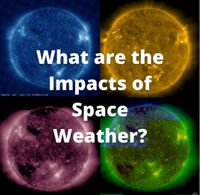 What are the Impacts of Space Weather?